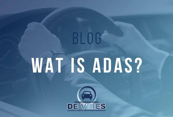 Wat is ADAS?